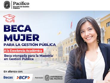 Beca Mujer para la Gestión Pública - Maestría en Gestión Pública