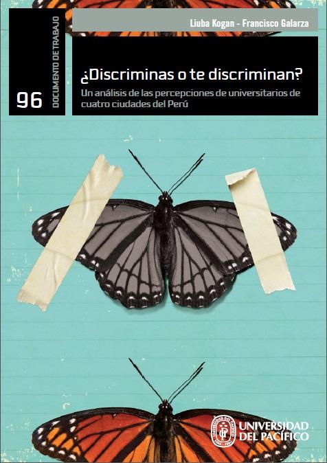 ¿Discriminas o te discriminan?. Un análisis de las percepciones de universitarios de cuatro ciudades del Perú.